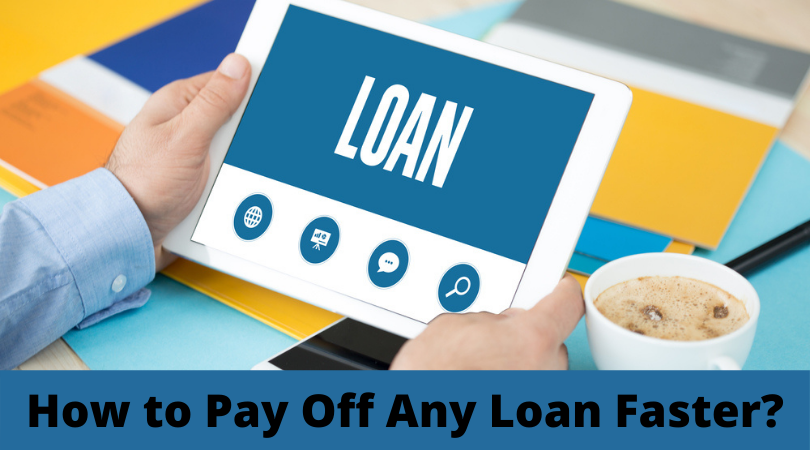 How to Pay Off Any Loan Faster