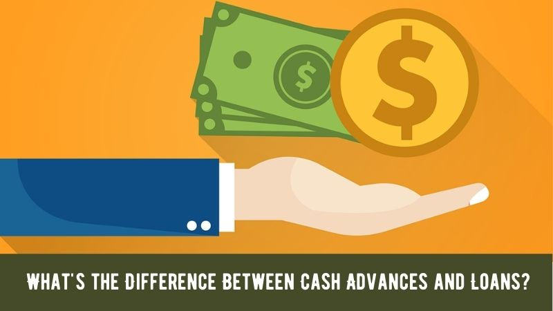 What's the Difference Between Cash Advances and Loans